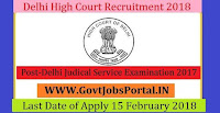 Delhi High Court Recruitment 2018 – 50 Delhi Judical Service Examination 2017