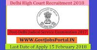 Delhi High Court Recruitment 2018 – 50 Delhi Judical Service Examination 2017