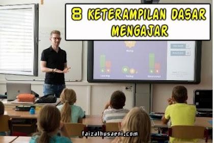 8 Keterampilan dasar mengajar guru dalam melaksanakan pembelajaran