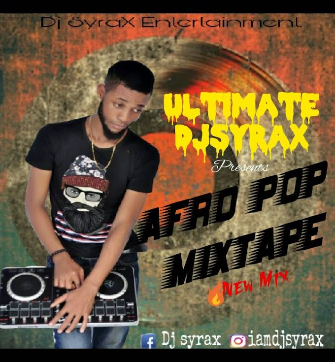 Mixtepe:ultimate djsyrax- afro pop mix