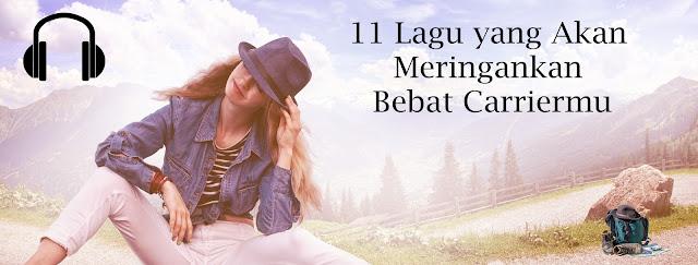 11 lagu yang akan meringankan beban carriermu