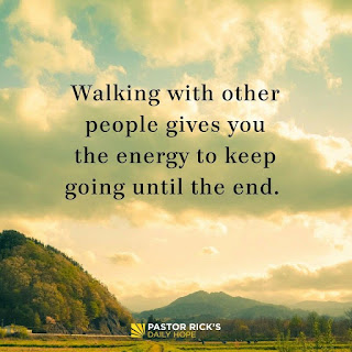 Three Reasons We Need to Walk with Others by Rick Warren
