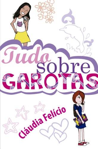 Tudo sobre garotas Edição 2 - Cláudia Felício