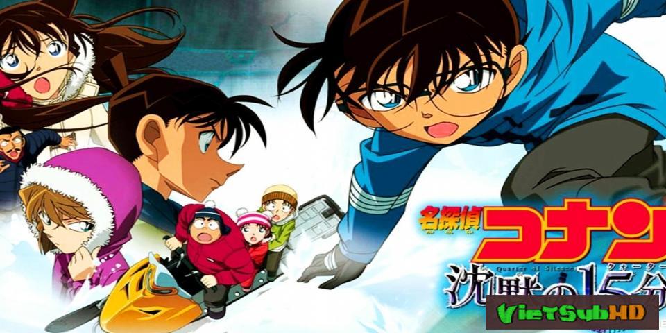 Phim Thám Tử Conan Movie 15: 15 Phút Tĩnh Lặng VietSub HD | Detective Conan Movie 15: Quarter Of Silence 2011