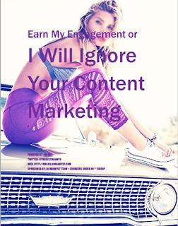I-Will-Ignore-Your-Content-Marketing-So-Earn-My-Engagement