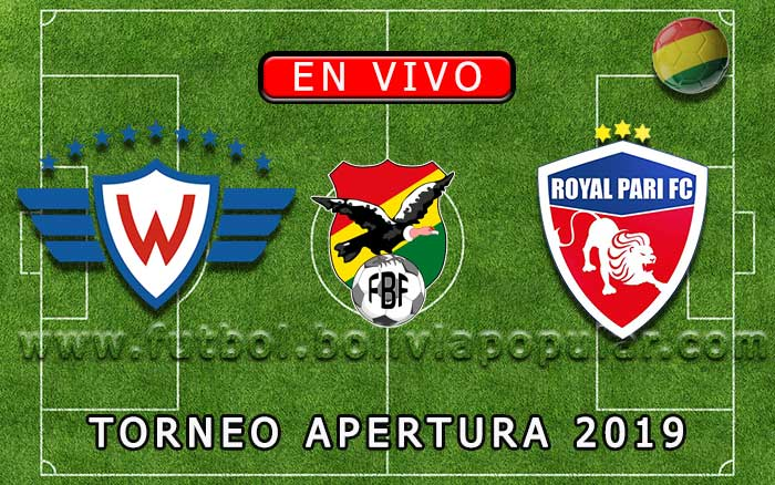【En Vivo】Wilstermann vs. Royal Pari - Torneo Apertura 2019