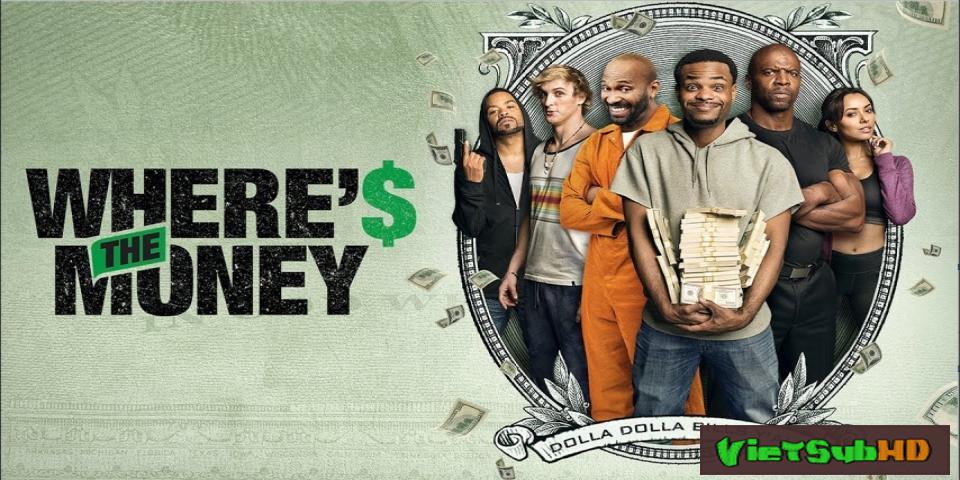 Phim Tiền đâu rồi VietSub HD   Where's the Money 2017