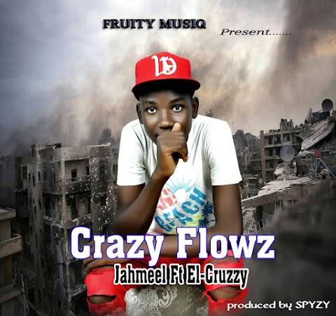 MUSIC: CRAZY FLOWS - JAHMEEL feat. EL CRUZZY