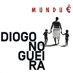 Download Diogo Nogueira – Munduê (2017)