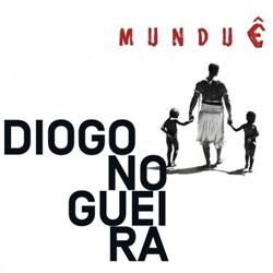 Download Diogo Nogueira – Munduê (2017)