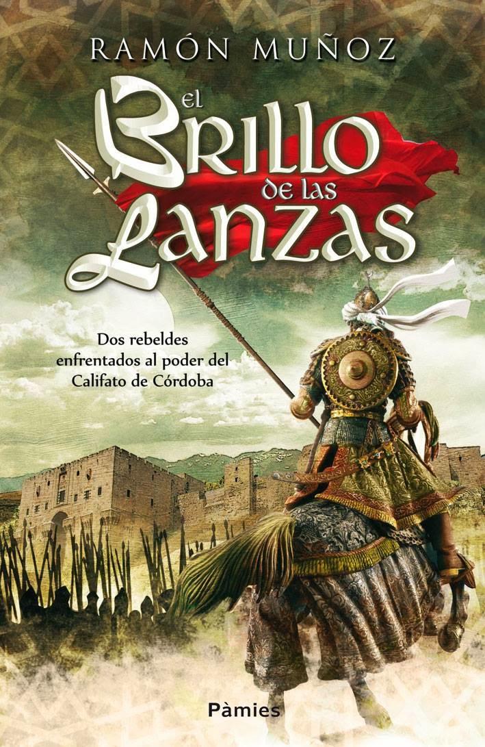El brillo de las lanzas - Ramón Muñoz (2013)