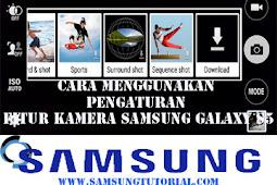 Cara Menggunakan Pengaturan Fitur Kamera SAMSUNG GALAXY S5