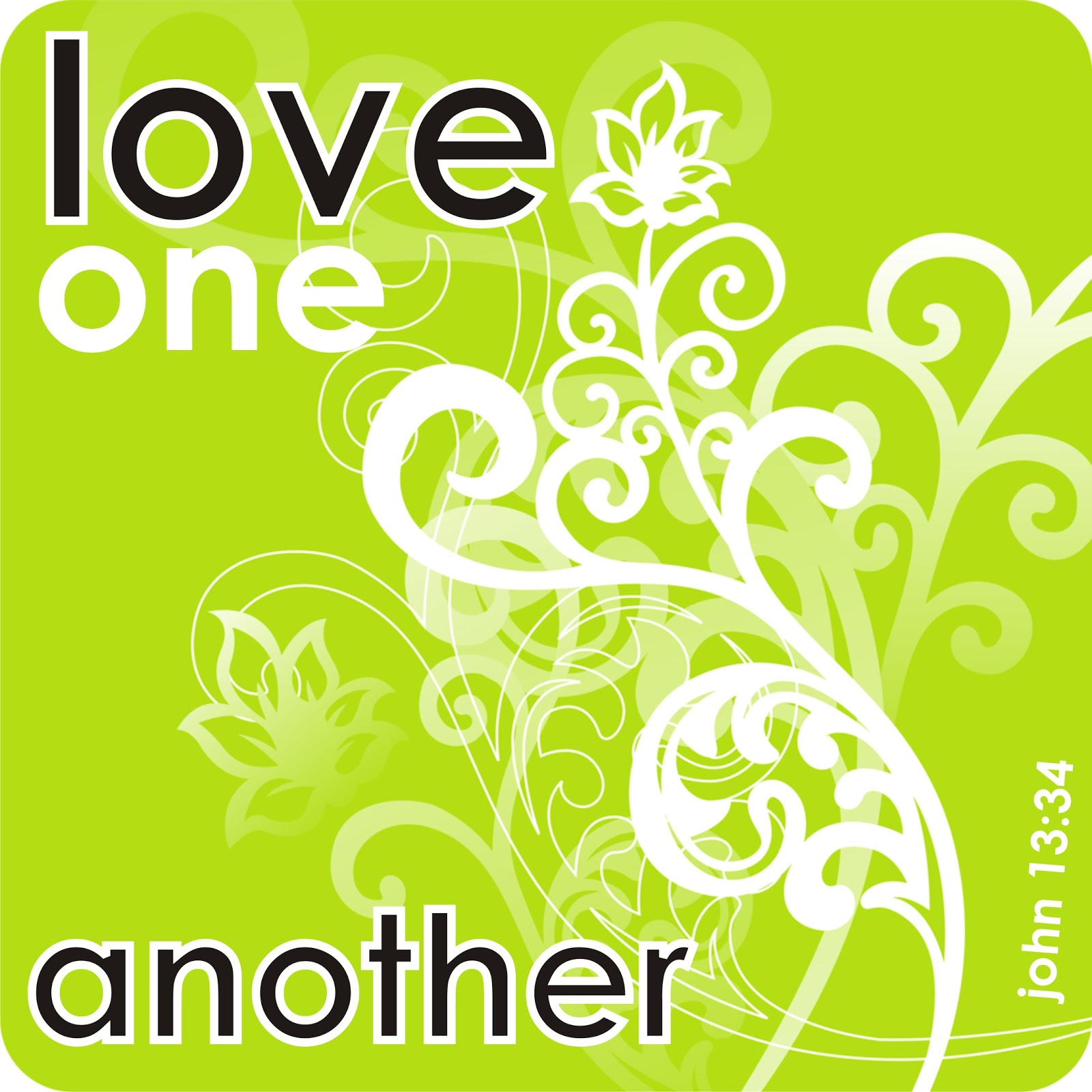 """Love One Another: It's A Clear Command """" Love One Another"""