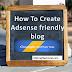 How to Create a Adsense Friendly Blog