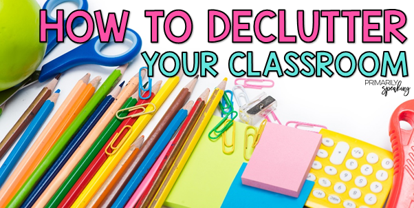 declutter and organize your classroom