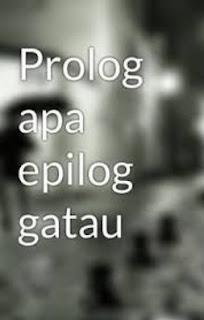 Pengertian dan Contoh Prolog dan Epilog Lengkap