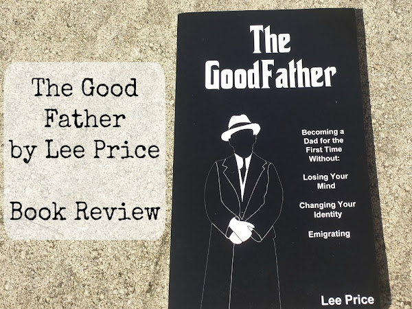 The GoodFather - Parenting Book Written For Dads, By A Dad