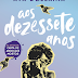 Aos Dezessete Anos é o novo livro de Ava Dellaira, autora de Carta de Amor aos  Mortos