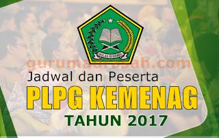 Jadwal dan Peserta PLPG Kemenag Tahun 2017