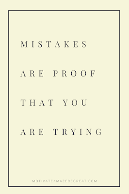 "44 Short Success Quotes And Sayings:  ""Mistakes are proof that your are trying."""
