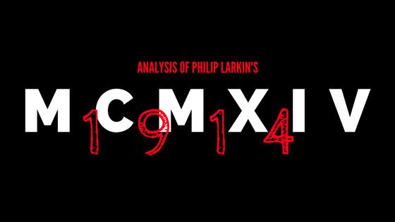 MCMXIV by Philip Larkin- Analysis