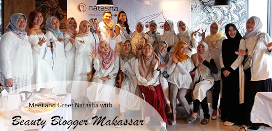 Meet and Greet Natasha bersama Beauty Blogger Makassar: Perjalanan 23 Tahun Natasha Skin Clinic Center