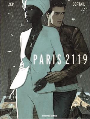 Paris 2119 de Zep et D.Bertail aux éditions Rue de Sèvres
