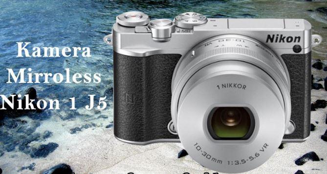 Harga dan Spesifikasi Kamera Nikon 1 J5  1c9c82c2db