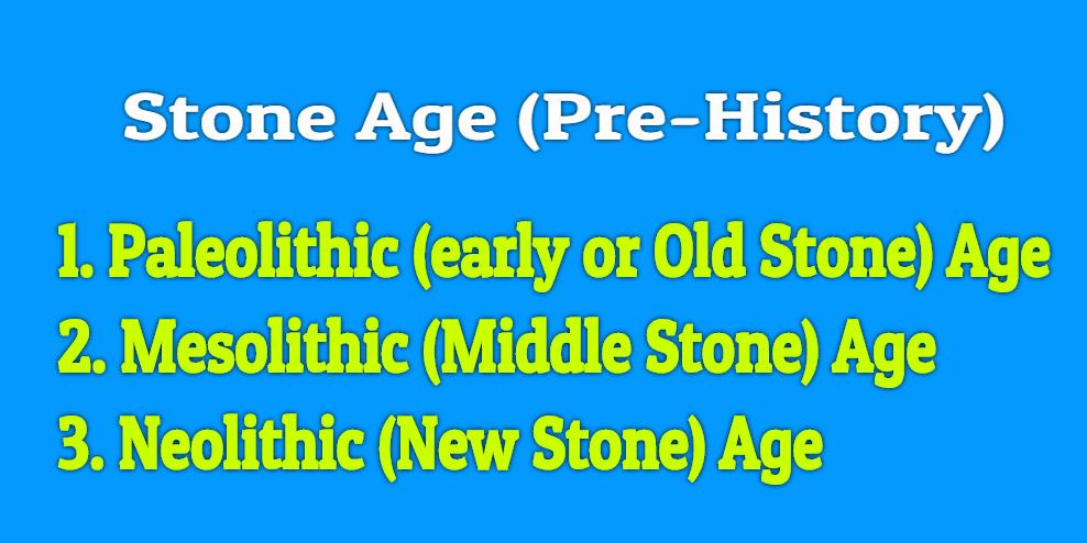 Stone Age - Pre History of India