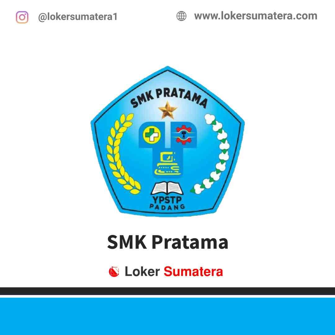 Lowongan Kerja Padang, SMK Pratama Juli 2021