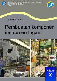 Download Buku  Buku Paket Pembuatan Komponen Instrumen Logam 3 SMK Kelas X PDF - CERPEN45