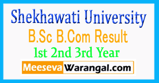 Shekhawati University BSc BCom Result 1st 2nd 3rd Year Revaluation Form 2017