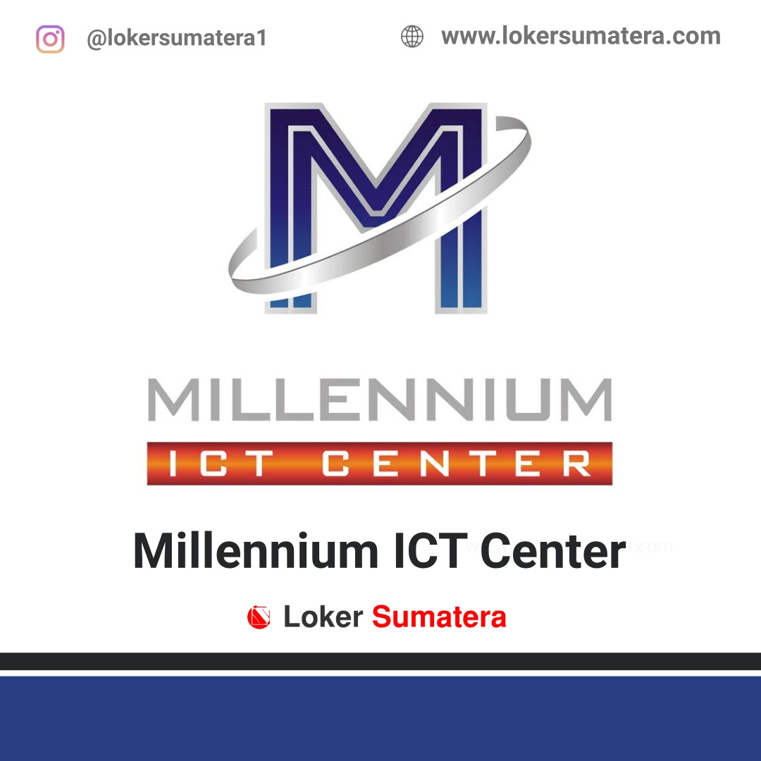 Lowongan Kerja Medan: Millenium ICT Center Oktober 2020