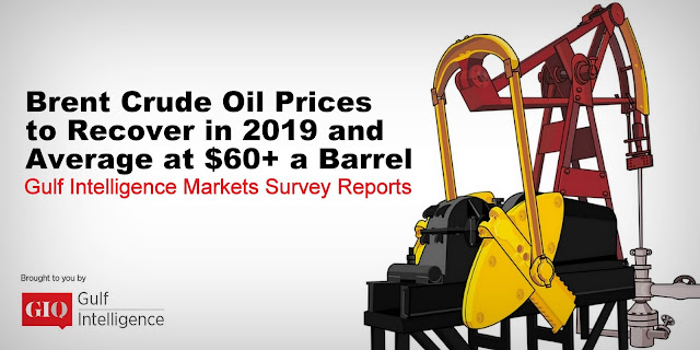 GI Market Survey: Brent Crude Oil Prices to Recover in 2019 and Average at $60+ a Barrel