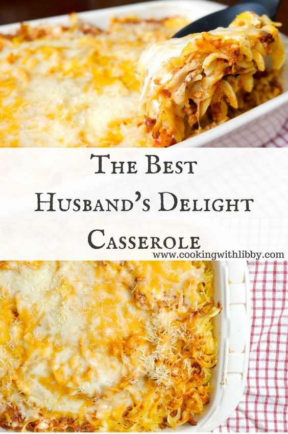The Best Husband's Delight Casserole