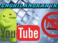 Cara Menghilangkan Iklan di Youtube Dengan 1 Aplikasi Saja !