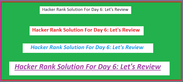 Hackerrank Solution For Day 6: Let's Review