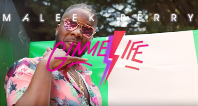 Video Maleek Berry - Gimme Life