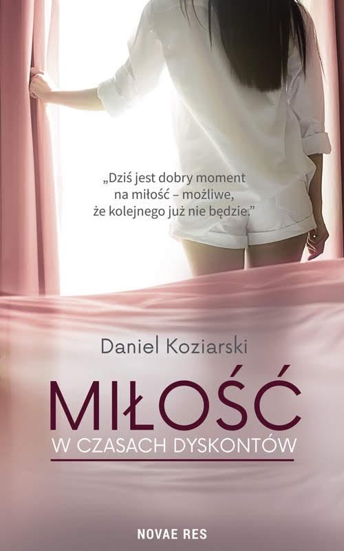 Miłość w czasach – dyskontów Daniel Koziarski. Zapowiedź
