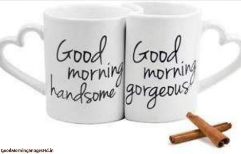 Good morning handsome and gorgeous coffee images