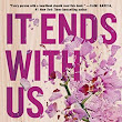 It Ends With Us -- Colleen Hoover