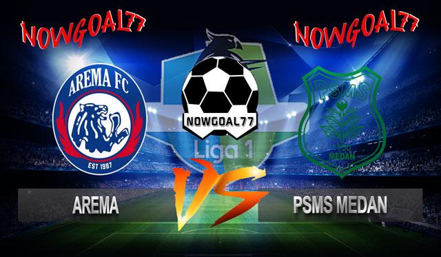 Prediksi Arema VS PSMS 28 Oktober 2018 - Now Goal
