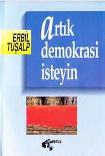 Erbil Tuşalp - Artık Demokrasi İsteyin