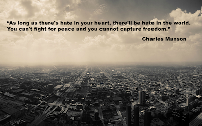 most beautiful as long as there's hate in your heart, there'll be hate in the world.
