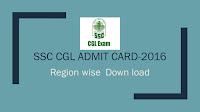 ssc cgl 2016 admit card download