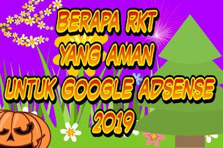 Berapa RKT yang aman untuk google adsense 2019