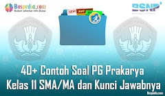 Lengkap - 40+ Contoh Soal PG Prakarya Kelas 11 SMA/MA dan Kunci Jawabnya Terbaru