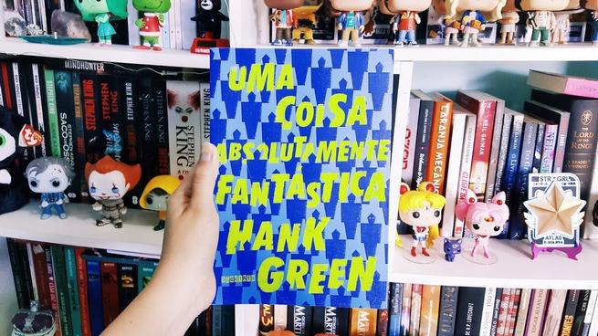 Uma Coisa Absolutamente Fantástica | Hank Green