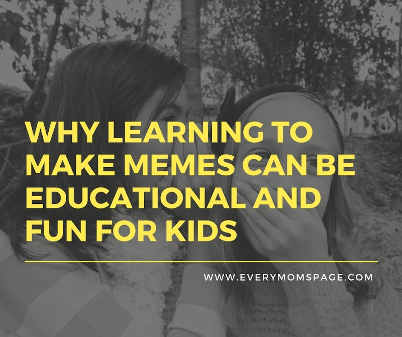 Why Learning to Make Memes Can Be Educational and Fun for Kids