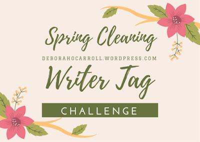 https://deborahocarroll.wordpress.com/2018/03/20/original-tag-writerly-spring-cleaning-challenge/